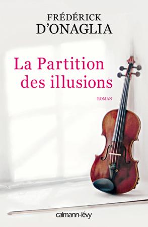 La Partition des illusions - Frederick D Onaglia