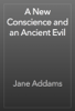Jane Addams - A New Conscience and an Ancient Evil artwork