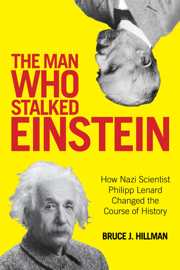 The Man Who Stalked Einstein - Bruce J. Hillman, Birgit Ertl-Wagner & Bernd C. Wagner book summary