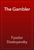 Fyodor Dostoyevsky - The Gambler artwork