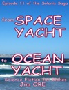 From Space Yacht To Ocean Yacht