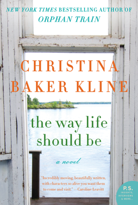 The Way Life Should Be - Christina Baker Kline book