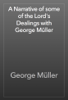 George MГјller - A Narrative of some of the Lord's Dealings with George MГјller artwork
