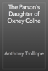 Anthony Trollope - The Parson's Daughter of Oxney Colne artwork