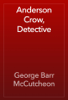 George Barr McCutcheon - Anderson Crow, Detective artwork