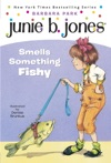 Junie B Jones 12 Junie B Jones Smells Something Fishy