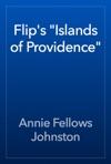 Flips Islands Of Providence