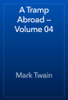 Mark Twain - A Tramp Abroad — Volume 04 artwork