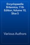 Encyclopaedia Britannica 11th Edition Volume 10 Slice 5