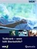 Todkrank – Wem Hilft Sterbehilfe?