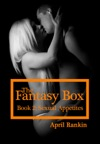 The Fantasy Box Book 2 Sexual Appetites