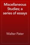 Miscellaneous Studies A Series Of Essays