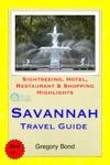 Savannah Georgia Travel Guide - Sightseeing Hotel Restaurant  Shopping Highlights Illustrated