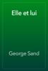 George Sand - Elle et lui artwork