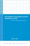 The Problem Of Perception And The Experience Of God