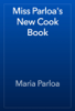 Maria Parloa - Miss Parloa's New Cook Book artwork
