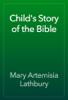 Mary Artemisia Lathbury - Child's Story of the Bible 앨범 사진