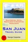 San Juan Puerto Rico Caribbean Travel Guide - Sightseeing Hotel Restaurant  Shopping Highlights Illustrated