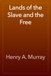 Lands Of The Slave And The Free