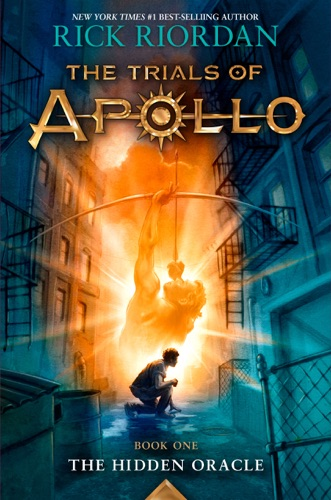 The Trials of Apollo, Book One: The Hidden Oracle - Rick Riordan - Rick Riordan