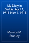 My Diary In Serbia April 1 1915-Nov 1 1915
