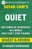 Quiet: The Power of Introverts in a World That Can't Stop Talking by Susan Cain I Digest & Review