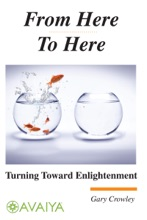 From Here To Here: Turning Toward Enlightenment