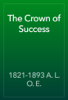 1821-1893 A. L. O. E. - The Crown of Success artwork