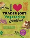 The I Love Trader Joes Vegetarian Cookbook