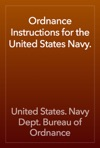 Ordnance Instructions For The United States Navy