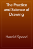 Harold Speed - The Practice and Science of Drawing  artwork