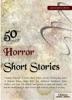50 Horror Short Stories