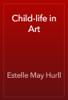 Estelle May Hurll - Child-life in Art artwork