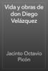 Jacinto Octavio Picón - Vida y obras de don Diego Velázquez ilustración