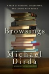 Browsings A Year Of Reading Collecting And Living With Books