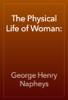 George Henry Napheys - The Physical Life of Woman: artwork
