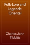 Folk-Lore And Legends Oriental