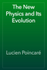 Lucien PoincarГ© - The New Physics and Its Evolution artwork