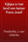 Kijkjes In Het Land Van Keizer Frans Jozef