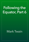 Following the Equator, Part 6