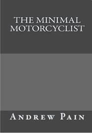 THE MINIMAL MOTORCYCLIST