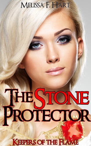 Melissa F. Hart - The Stone Protector (Keepers of the Flame, Book 1)
