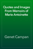 Genet Campan - Quotes and Images From Memoirs of Marie Antoinette artwork