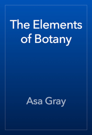 The Elements of Botany book