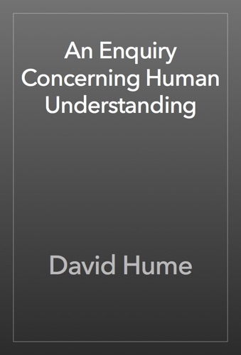 An Enquiry Concerning Human Understanding - David Hume - David Hume