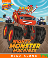 Nickelodeon Publishing - Mighty Monster Machines (Blaze and the Monster Machines) (Enhanced Edition) artwork
