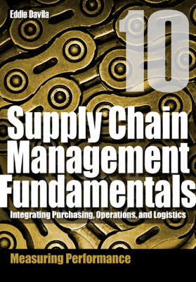 Supply Chain Management Fundamentals, Module 10 - Eddie Davila book