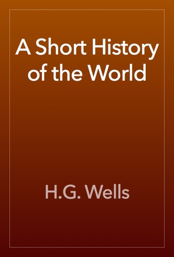 H.G. Wells - A Short History of the World