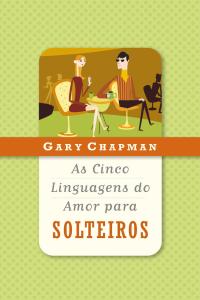 As cinco linguagens do amor para solteiros Capa de livro