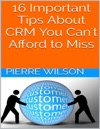16 Important Tips About Crm You Cant Afford To Miss